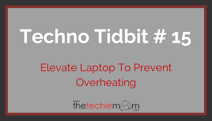 Techno Tidbit #15: Elevate Your Laptop