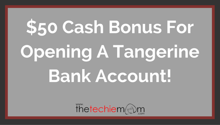 $50 Cash Bonus For Opening A Tangerine Bank Account!
